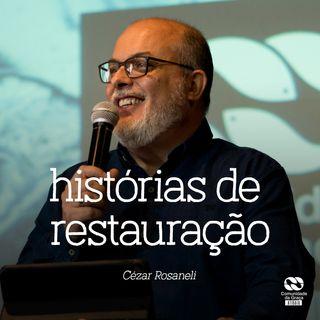 Histórias de Restauração // Cézar Rosaneli