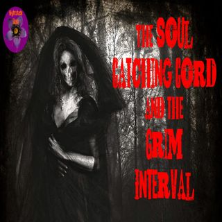 The Soul Catching Cord and The Grim Interval | Podcast