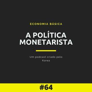 Economia Básica - A política monetarista - 64