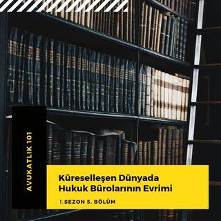 Küreselleşen Dünya'da Hukuk Bürosu Yönetimi.05
