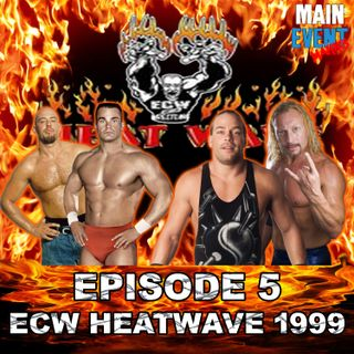 Episode 5: ECW Heat Wave 1999