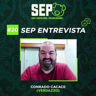 EP20: Entrevista com Conrado Cacace (Verdazzo!)