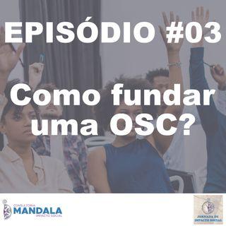 Episódio 03 – Como fundar uma OSC?