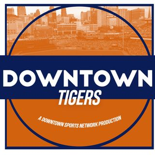 Downtown Tigers Podcast