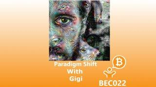 Paradigm Shift with Gigi BEC022