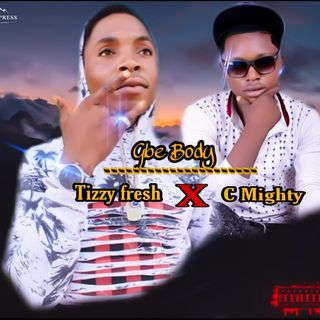 TIZZY fresh ft c mighty Gbe body