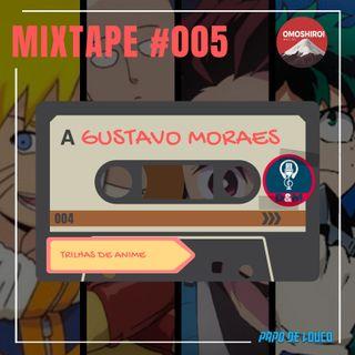 Mixtape #005 – Trilhas de anime – Gustavo Moraes (Dub and Music)