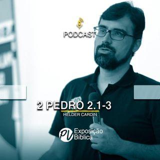 2 Pedro 2.1-3 - Hélder Cardin