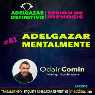 31 Hipnosis para Adelgazar Mentalmente | Adelgazar Definitivo | Odair Comin