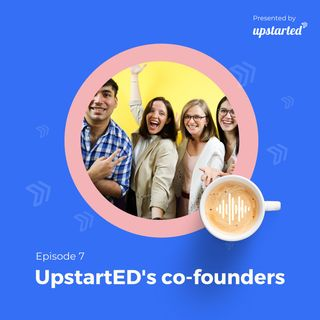Episode 7: Reflecting on lessons from 2020 with UpstartED's co-founders