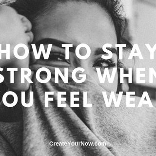 1684 How to Stay Strong When You Feel Weak