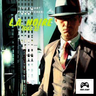 Spil 41 - L.A. Noire (Del 2)