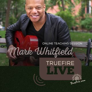 Mark Whitfield - Jazz Guitar Lessons, Performance, & Interview