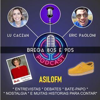 Podcast - Brega dos Anos 80 e 90