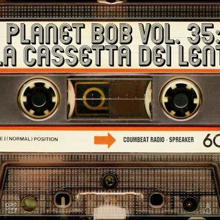 Planet Bob vol. 35 * La cassetta dei lenti