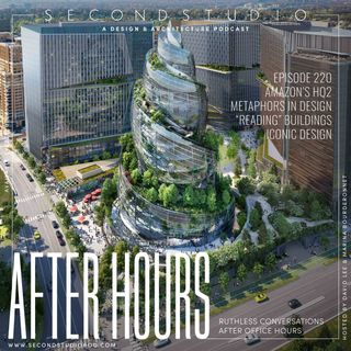 #220 - After Hours: The Architecture of Amazon's HQ2