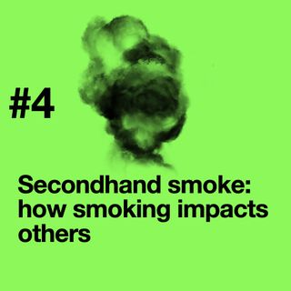 Episode 4: Secondhand Smoke