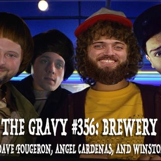 Pass The Gravy #356: Brewery Bros (with Dave Fougeron, Angel Cardenas, & Winston Cook)