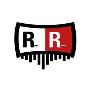 Real Raww Radio 8/15/18