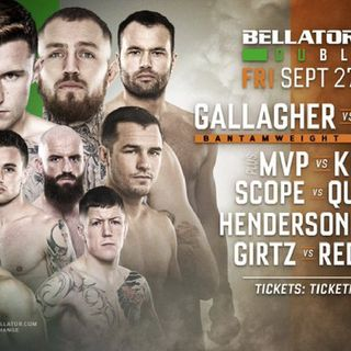 Preview Of The Bellator Dublin Card Headlined By James Gallagher-Roman Salazar Live On DaznUSA/Channel 5/Sky Sport's/Paramount Network!!!
