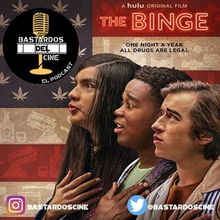 The Binge- Bastardos del Cine: El Podcast (S1E4)