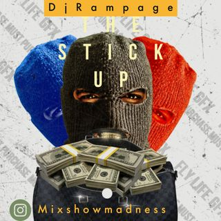 DJ RAMPAGE MSM THE STICK UP