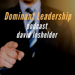 The Dominant Leader Podcast