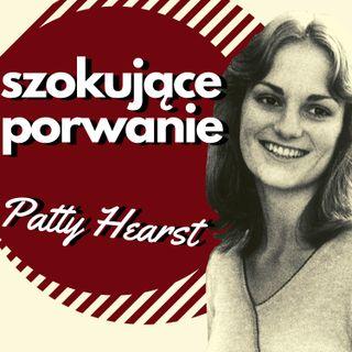 Szokujące porwanie Patty Hearst