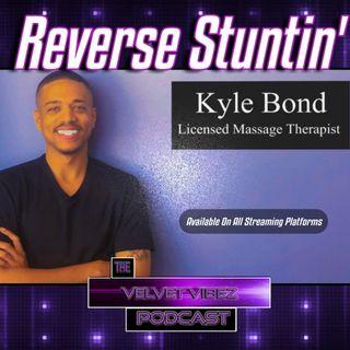 """Reverse Stuntin"" Ep.64 W/Kyle Bond"