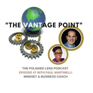 47: The Vantage Point with Paul Martinelli