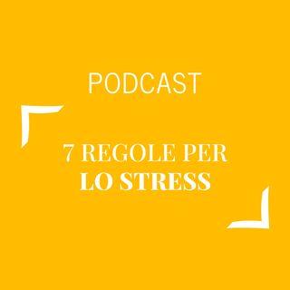 #446 - 7 regole per lo stress