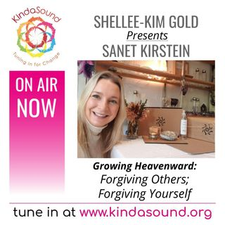 Forgiving Others; Forgiving Yourself | Sanet Kirstein on Growing Heavenward with Shellee-Kim Gold
