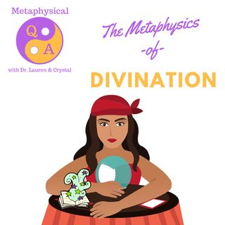 Metaphysics of Divination