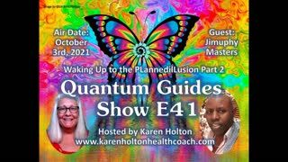 Quantum Guides Show E41 Part 2 Jimuphy Masters - WAKING UP TO THE PLANNED ILLUSION