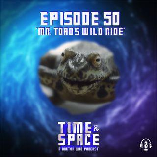 Episode 50 - Mr. Toad's Wild Ride