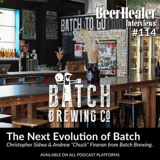 """Ep. 114 - The Next Evolution of Batch Brewing Co. With Co-Founders, Christopher Sidwa and Andrew """"Chuck"""" Fineran"""