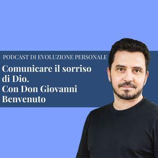 Episodio 142 - Comunicare il sorriso di Dio. Con Don Giovanni Benvenuto