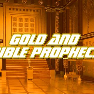 NTEB RADIO BIBLE STUDY: The Role Of Gold Throughout Bible Prophecy Is A Key Component In The 6,000-Year Old Battle Between God And Satan