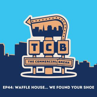 S2-EP44: Waffle House... We Found Your Shoe