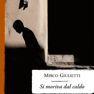 """Mirko Giulietti """"Si moriva dal caldo"""""""
