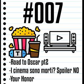 #007 Il Cinefilo Podcast: I Cinema sono davvero morti? Spoiler NO. Road to Oscar parte 2
