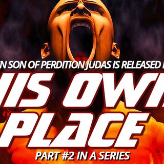 NTEB RADIO BIBLE STUDY: Part #2 Of The Day When Son Of Perdition Judas Is Released From 'His Own Place To Become The Biblical Antichrist