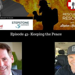 Episode 43- Keeping the Peace