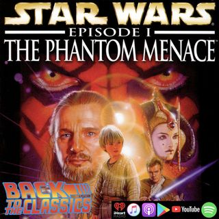 Back to Star Wars: Episode 1 - The Phantom Menace