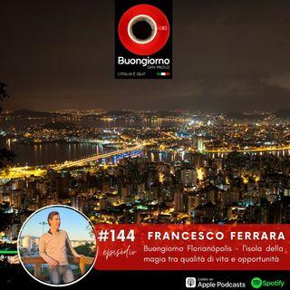 #144 Buongiorno Florianópolis - L'isola della magia tra qualità di vita e opportunità
