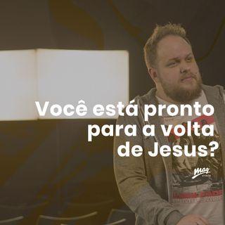 Você está pronto  para a volta de Jesus? // Gustavo Rosaneli (@magatibaia)