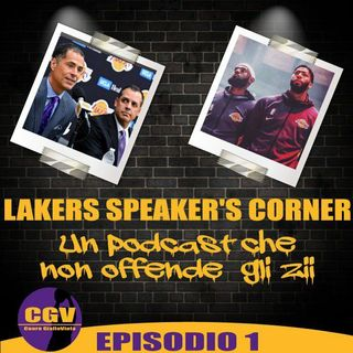 Lakers Speaker's Corner E01 - Un Podcast che non offende gli Zii