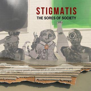 Stigmatis | The Sores of Society