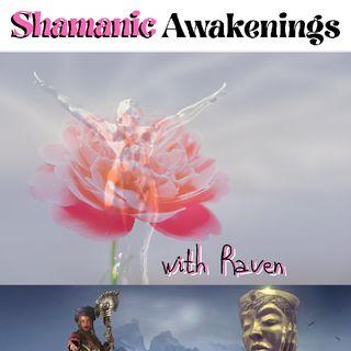 Shamanic Awakening - Kundalini Recognizance & :Closure with Raven