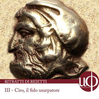 Ritratti di reietti - Ciro, il fido usurpatore - terza puntata